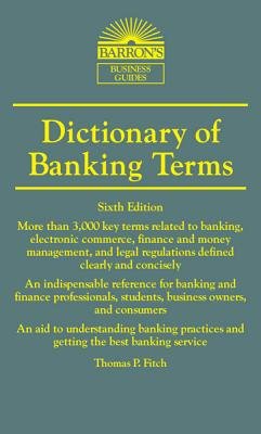 Dictionary of Banking Terms By Fitch, Thomas P.