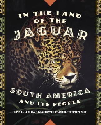 In the Land of the Jaguar By Gorrell, Gena K./ Krystoforski, Andrej (ILT)